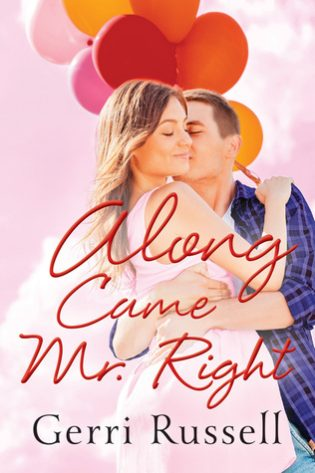 Along Came Mr. Right by Gerri Russell