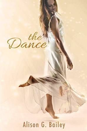 The Dance by Alison G. Bailey