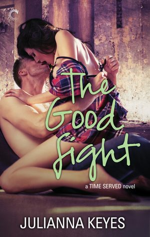 The Good Fight by Julianna Keyes