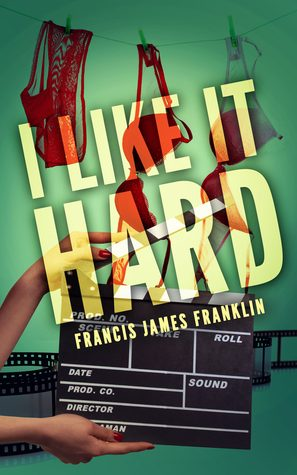 I Like It Hard by Francis James Franklin