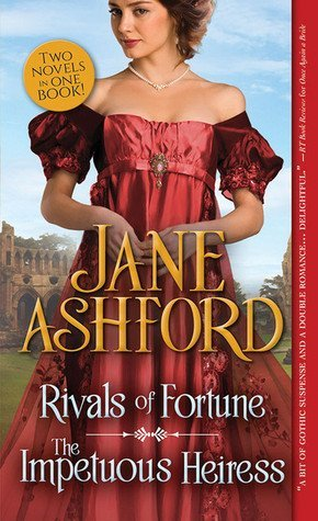 Rivals of Fortune / The Impetuous Heiress by Jane Ashford