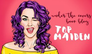 Under the Covers – Top Maiden 2017!