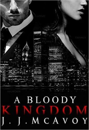 A Bloody Kingdom by J.J. McAvoy