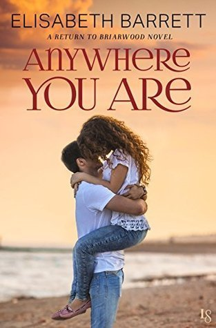 Anywhere You Are by Elisabeth Barrett