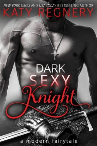 Dark Sexy Knight by Katy Regnery