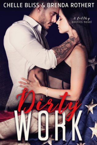 Dirty Work by Chelle Bliss and Brenda Rothert