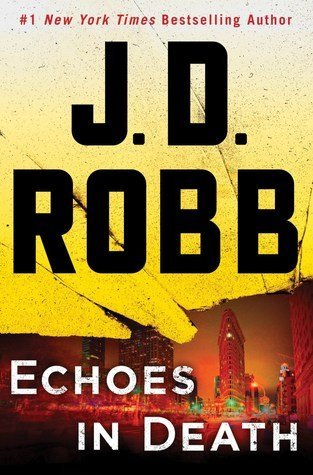 Review: Echoes in Death by J.D. Robb