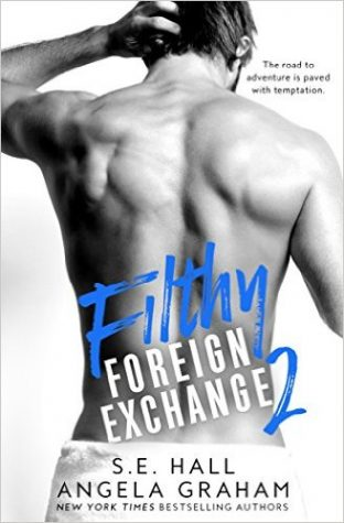 Filthy Foreign Exchange 2 by S.E. Hall and Angela Graham