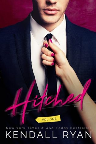 Hitched Vol 1 by Kendall Ryan