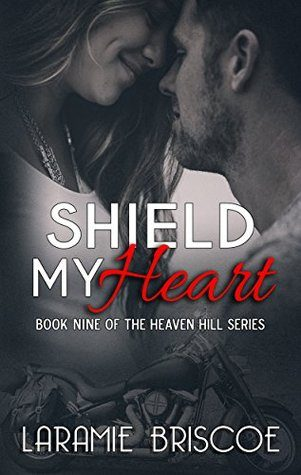 Shield My Heart by Laramie Briscoe