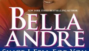 ARC Review: Since I Fell For You by Bella Andre