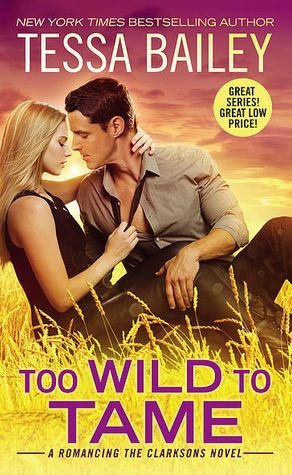 Too Wild To Tame by Tessa Bailey