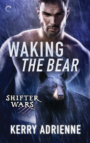Waking the Bear by Kerry Adrienne
