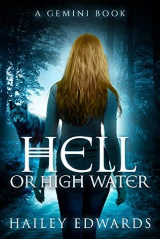 Hell or High Water by Hailey Edwards