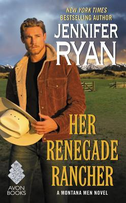 Her Renegade Rancher by Jennifer Ryan