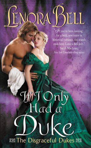 If I Only Had a Duke by Lenora Bell