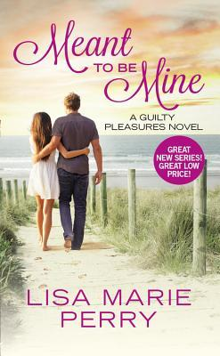 Meant to Be Mine by Lisa Marie Perry