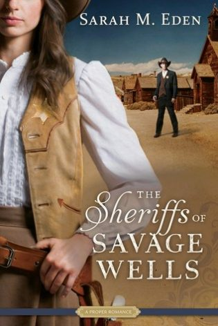 The Sheriffs of Savage Wells by Sarah M. Eden