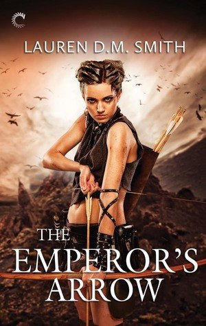 ARC Review:  The Emperor's Arrow by Lauren D.M. Smith