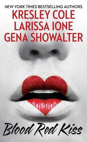 Blood Red Kiss by Larissa Ione, Kresley Cole and Gena Showalter