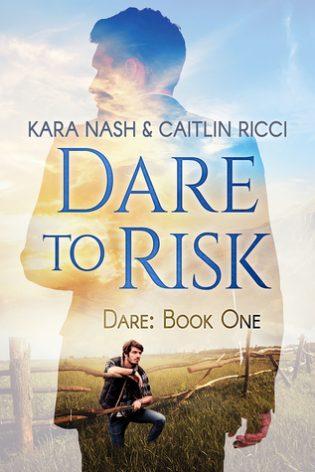 Dare to Risk by Kara Nash and Caitlin Ricci