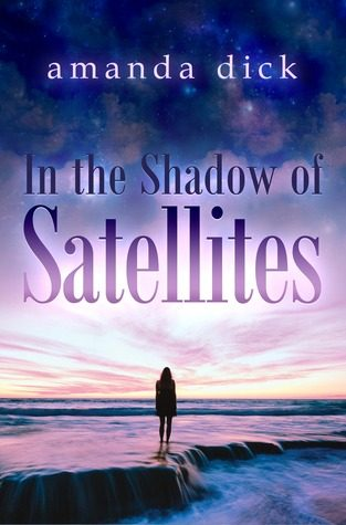In the Shadow of Satellites by Amanda Dick