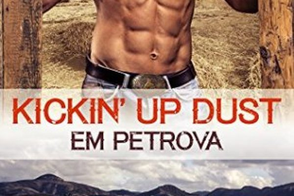 Kickin' Up Dust by Em Petrova