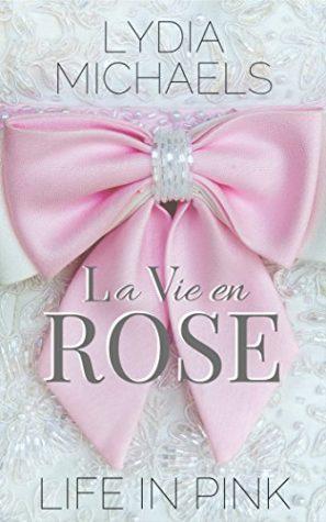 Review: La Vie en Rose by Lydia Michaels