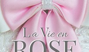 Review: La Vie en Rose by Lydia Michaels