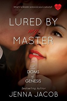 Lured by My Master by Jenna Jacob
