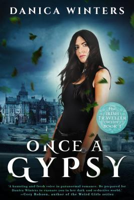 Once a Gypsy by Danica Winters