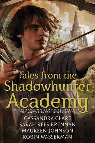 Tales from the Shadownhunter Academy by Cassandra Clare