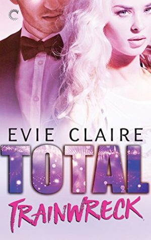 Total Trainwreck by Evie Claire