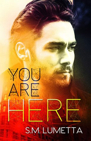 You Are Here by S.M. Lumetta