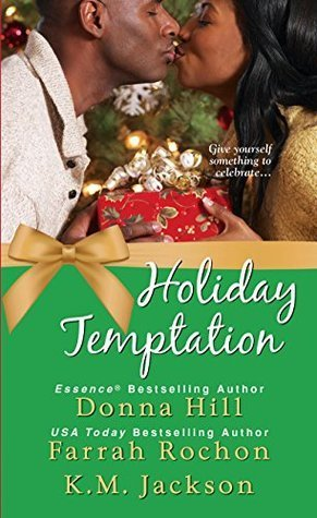 Holiday Temptation by Donna Hill, Farrah Rochon, K.M. Jackson