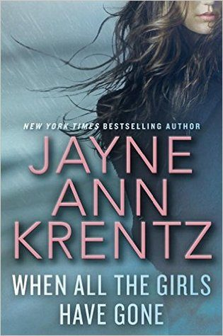 ARC Review: When All The Girls Have Gone by Jayne Ann Krentz