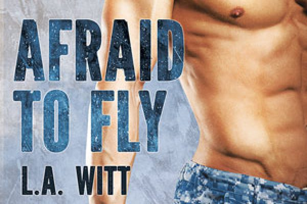 Afraid to Fly by L.A. Witt