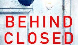ARC Review: Behind Closed Doors by B.A. Paris