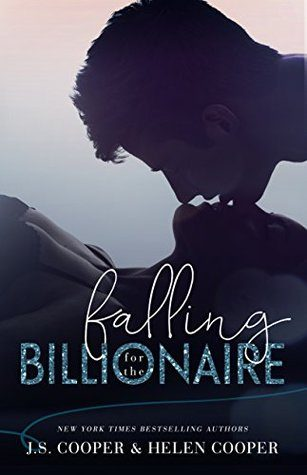 Falling for the Billionaire by J.S. Cooper and Helen Cooper