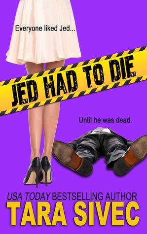 Jed Had to Die by Tara Sivec