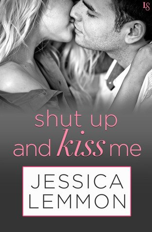 Shut up and Kiss Me by Jessica Lemmon