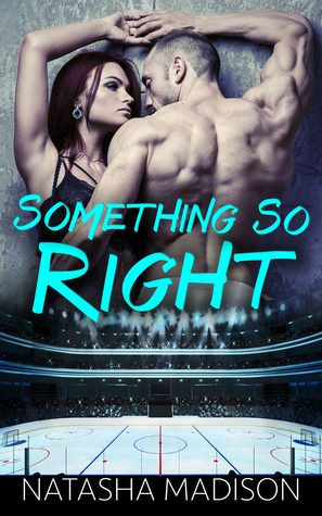 Something So Right by Natasha Madison
