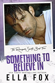 Something to Believe In by Ella Fox