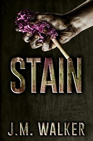 Stain by J.M. Walker