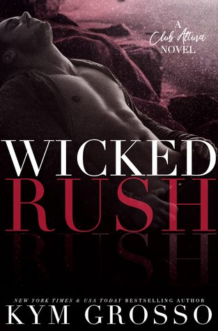 Wicked Rush by Kym Grosso