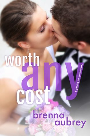 Worth Any Cost by Brenna Aubrey