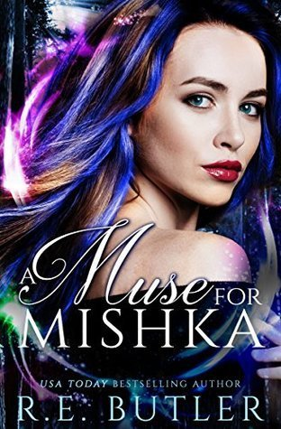 A Muse for Mishka by R. E. Butler