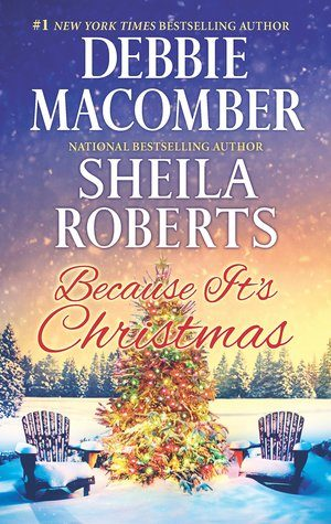 Because It's Christmas by Debbie Macomber and Sheila Roberts