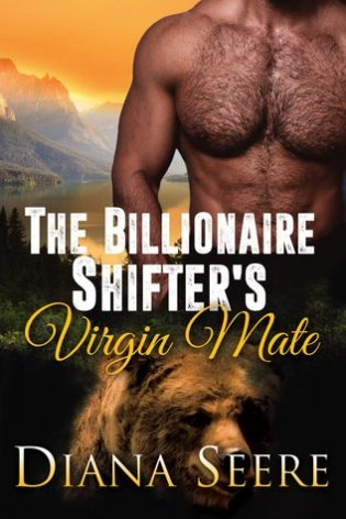 The Billionaire Shifter's Virgin Mate by Diana Seere