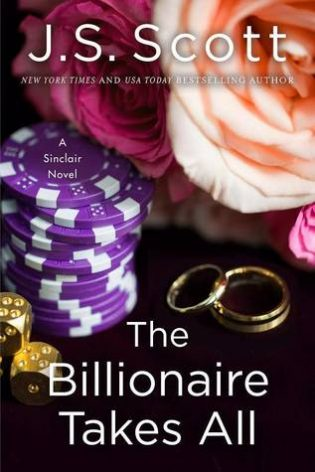 The Billionaire Takes All by J.S. Scott